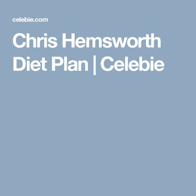Chris Hemsworth Diet Plan | Celebie