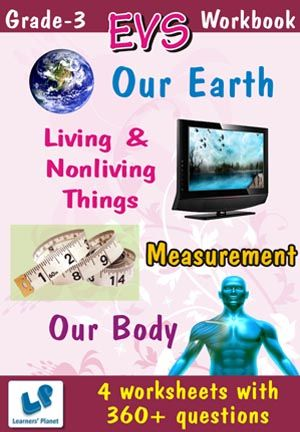 GRADE-3-EVS-LIVING-NONLIVING-MEASUR-OUR-BODY-EARTH-WB This workbook contains printable worksheets on Living & Nonliving Things, Measurement, Our Body and Our Earth for Grade 3 students.  There are total 4 worksheets with 360+ questions.  Pattern of questions : Multiple Choice Questions, Fill in the blanks, True and false…    PRICE :- RS.149.00