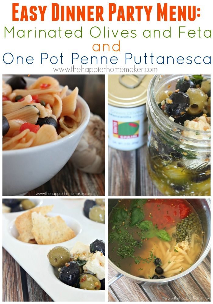 Easy Dinner Party Menu w/ @OlivesSpain #olivesfromspain Marinated Olives and Feta and Penne Puttanesca!