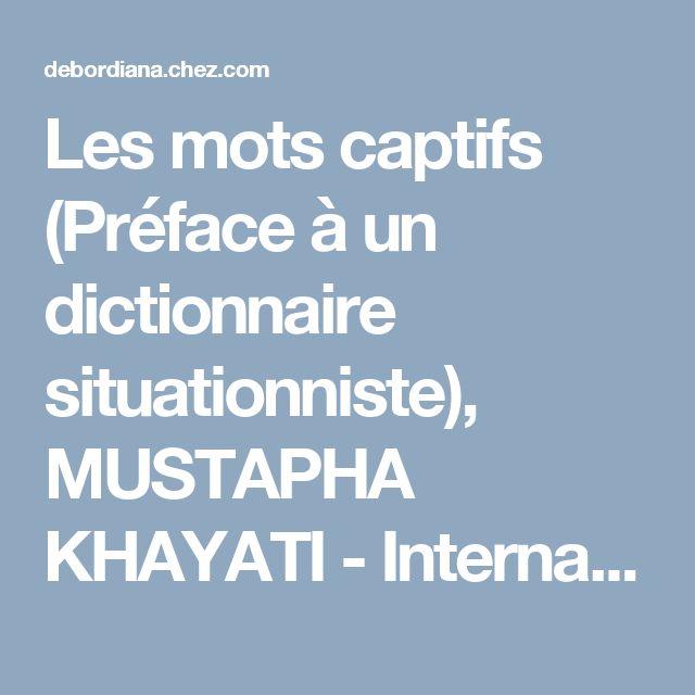 Les mots captifs (Préface à un dictionnaire situationniste), MUSTAPHA KHAYATI - Internationale situationniste, Numéro 10, Mars 1966 — Directeur : Debord