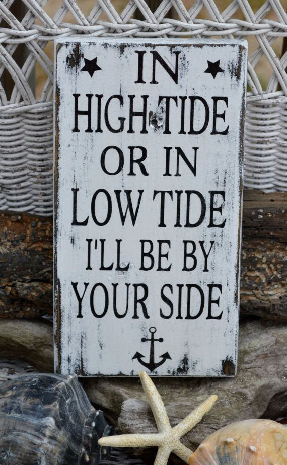 Anchor, Beach Sign, In High Tide Or Low Tide Wood Hand Painted Sign Valentines Day Couples Partner Gift Boyfriend Girlfriend Ideas
