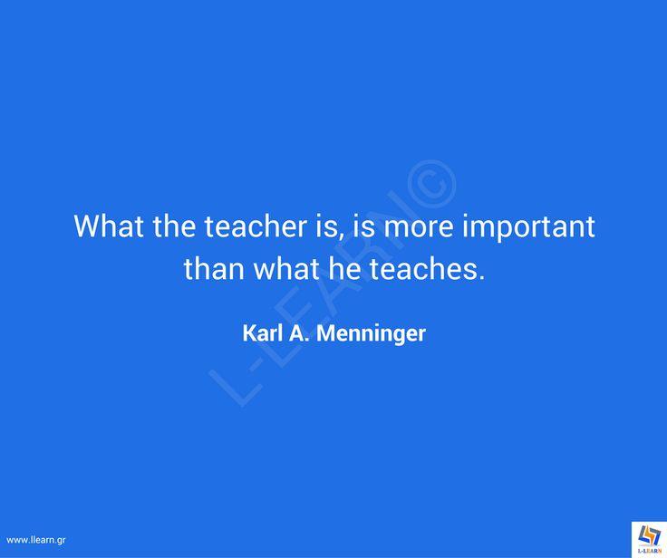 Γνωμικό για την εκπαίδευση 75. #LLEARN #εκπαίδευση #εκπαιδευτικός #μάθηση #απόφθεγμα #γνωμικό #Karl #Menninger #LLEARN