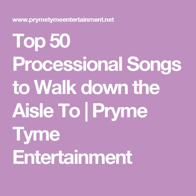 25+ Best Ideas About Processional Songs On Pinterest