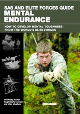 Mental Endurance by Chris McNab, Amber Books, examines what it takes to be as mentally fit as a special forces soldier.