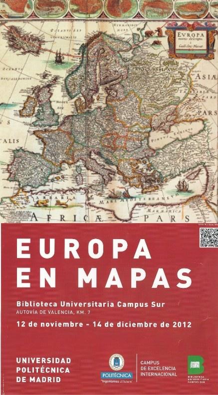 """La Biblioteca Universitaria Campus Sur acogerá la exposición """"Europa en mapas"""" con fondos bibliográficos de nuestra Biblioteca. La muestra permanecerá abierta al público del 12 de noviembre al 14 de diciembre de 2012, en el vestíbulo de la Biblioteca. #exposiciones"""