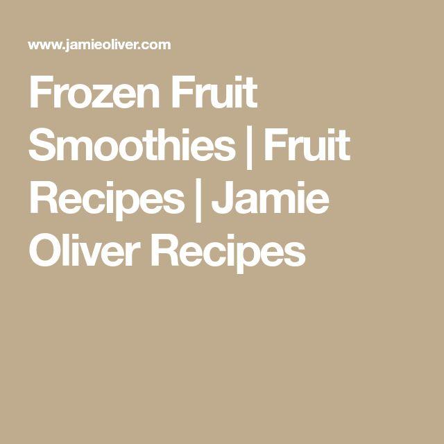 Frozen Fruit Smoothies | Fruit Recipes | Jamie Oliver Recipes
