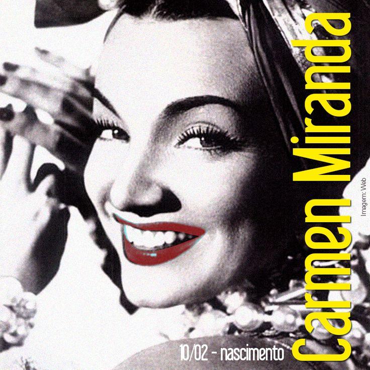 Ta-hi! Hoje comemoramos o aniversário da Grande Carmen Miranda, a cantora brasileira de maior sucesso internacional de todos os tempos!   Nascida em Portugal, Maria do Carmo Miranda da Cunha tornou-se em pouco tempo a cantora mais famosa do Brasil com a gravação de Ta-hi!, de Joubert de Carvalho, lançada em 1930.