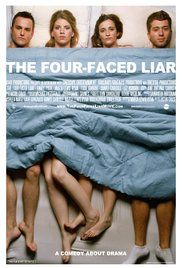 The Four Faced Liar Movie Online. Two couples in their twenties, who are struggling to find substance and meaning in their lives and relationships, meet by happenstance in a New York City Irish tavern called The Four-Faced Liar.