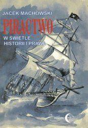 """Cyfrowe Publikacje - Okazja dnia!: Piractwo w świetle historii i prawa - Jacek Machowski - ebook -30% taniej. Niemal codziennie każdy z nas spotyka się ze zwrotami """"piractwo drogowe"""" lub """"piractwo komputerowe"""", w których klasyczne pojęcie piractwa całkowicie zatraciło swój sens historyczny i prawny. Niniejsza książka próbuje wyjaśnić, czym w rzeczywistości jest piractwo (w rozumieniu naukowym) i czym różni się od podobnych i mylonych z nim przestępstw, jak np. korsarstwo, terroryzm, porwanie…"""