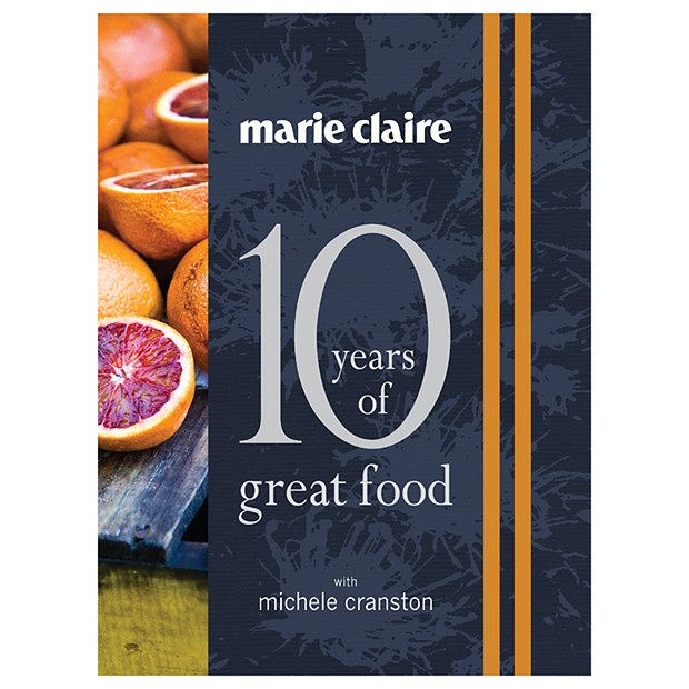 Marie Claire: 10 Years Of Great Food - Esdotia