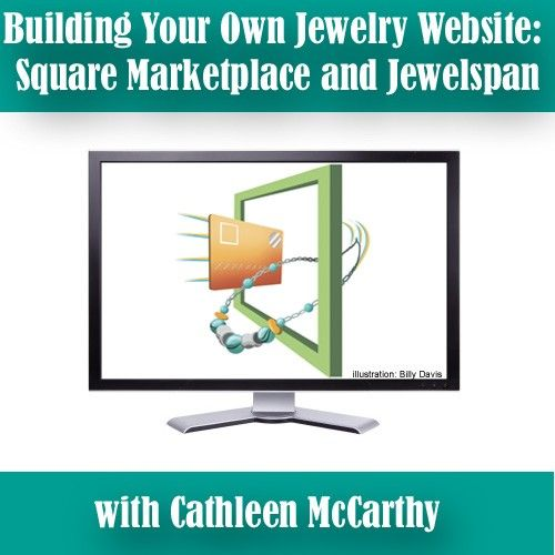 Building Your Own Jewelry Website: Square Marketplace and Jewelspan OnDemand Web Seminar - On Demand Web Seminars - Web Seminars - Digital Products - Jewelry Making   InterweaveStore.com