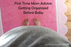 First Time Mom Advice: Things You can to do get more organized before #baby | spotofteadesigns.com