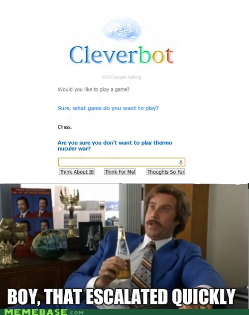Oh Cleverbot, your so funny