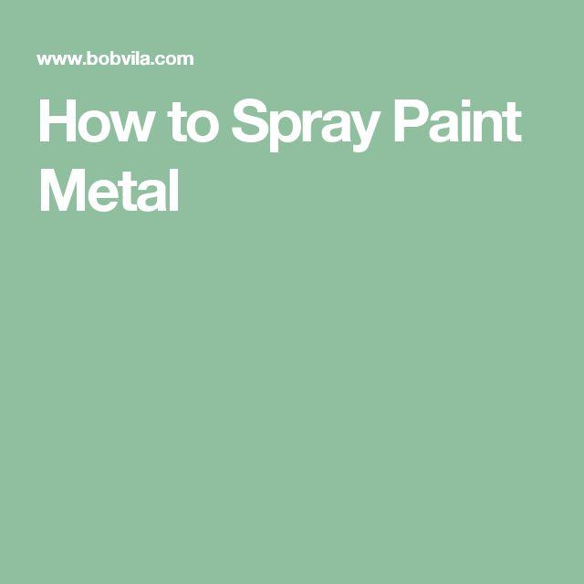 best 25 spray paint metal ideas on pinterest spray. Black Bedroom Furniture Sets. Home Design Ideas