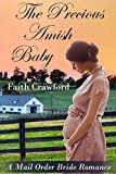 Free Kindle Book -   MAIL ORDER BRIDE: INSPIRATIONAL ROMANCE: The Precious Amish Baby (Clean Christian Historical Babies Romance)