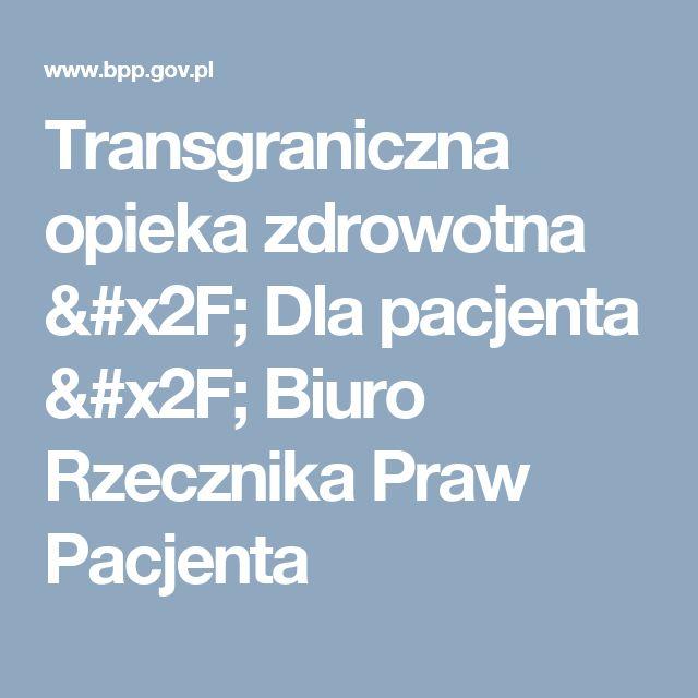 Transgraniczna opieka zdrowotna / Dla pacjenta / Biuro Rzecznika Praw Pacjenta