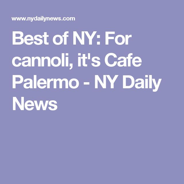 Best of NY: For cannoli, it's Cafe Palermo - NY Daily News