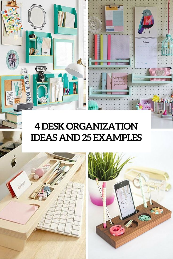 4 desk organization ideas and 25 examples Organizing