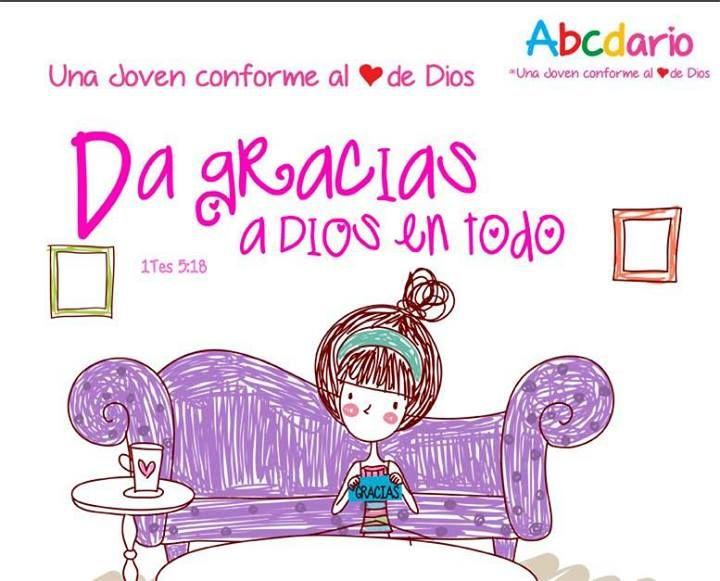 Abecedario de Una Joven conforme al corazón de DIOS D- Da gracias a Dios en Todo