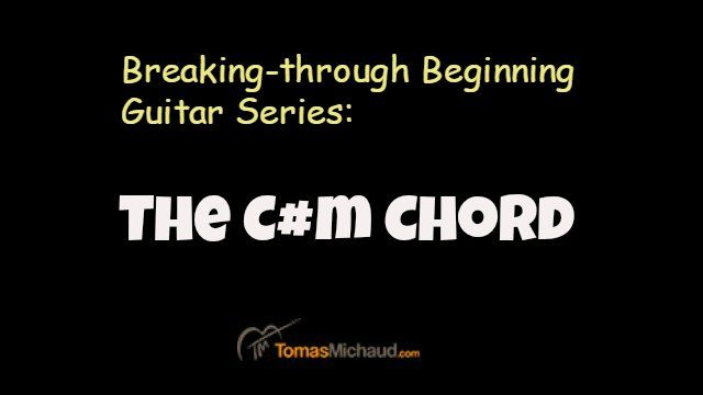 Breaking-through Beginning Guitar Series: The C#m Chord http://www.tomasmichaud.com/cm-chord-guitar/  #breakthrough #beginningguitar #guitar #chord