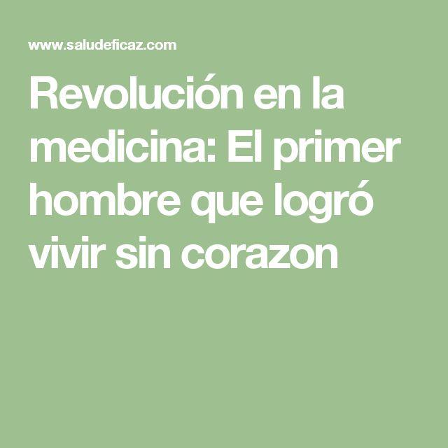 Revolución en la medicina: El primer hombre que logró vivir sin corazon