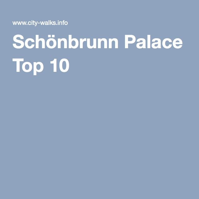 Schönbrunn Palace Top 10 -- 4 hours (free time?)
