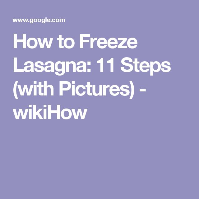 How to Freeze Lasagna: 11 Steps (with Pictures) - wikiHow