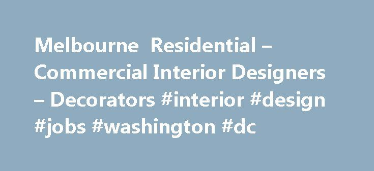Melbourne Residential Commercial Interior Designers Decorators Design Jobs Washington Dc Designremmont Resi
