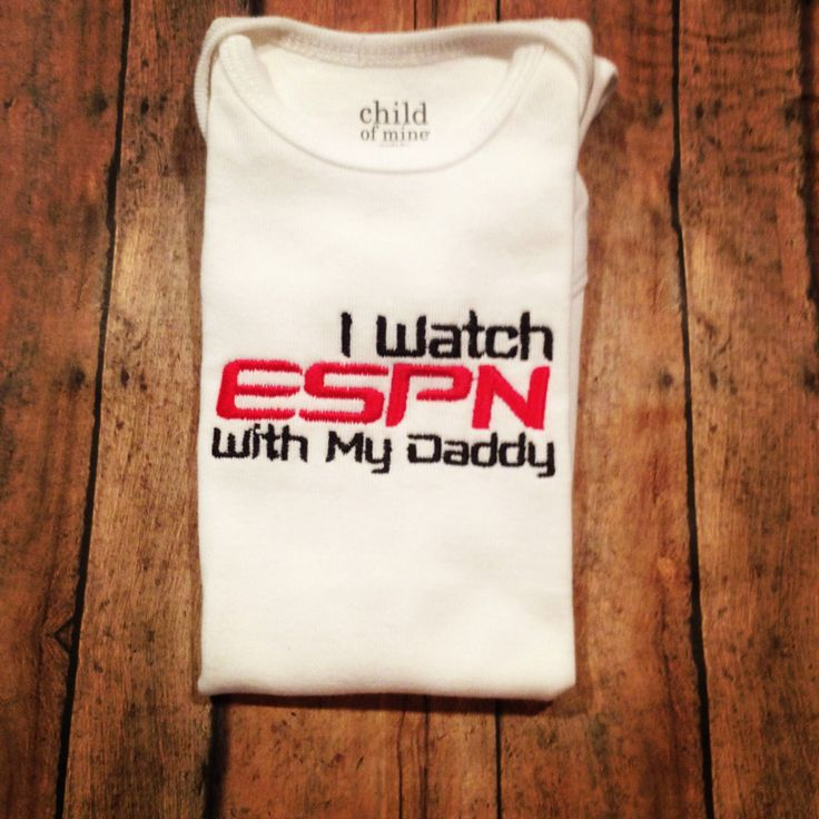 I watch ESPN with my Daddy Bodysuit by DirtandDazzle on Etsy https://www.etsy.com/listing/113737969/i-watch-espn-with-my-daddy-bodysuit