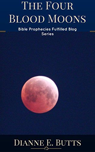The Four Blood Moons: What They Are, Where They Are in the Bible, What They Mean, and Why They're Important in Light of Bible Prophecy (Best of Bible Prophecies Fulfilled Blog Book 2) by Dianne E. Butts http://smile.amazon.com/dp/B014JJ27IA/ref=cm_sw_r_pi_dp_g2h.vb0J4ZPK5