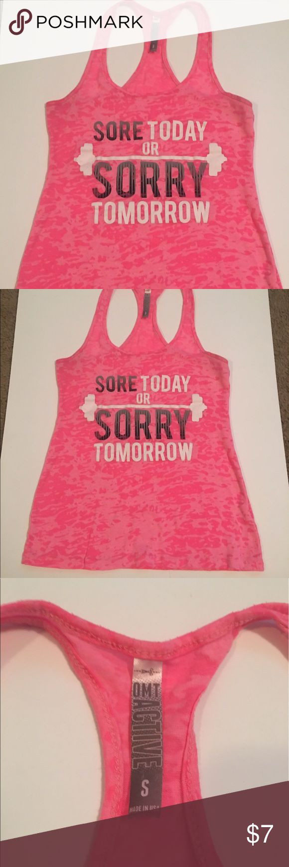 Pink Gym Tank 💪🏼💗Sore Today or Sorry Tomorrow! Hot pink gym tank top with razor back !!! Sore today or sorry tomorrow!!! Great Condition women's size small! Tops Tank Tops