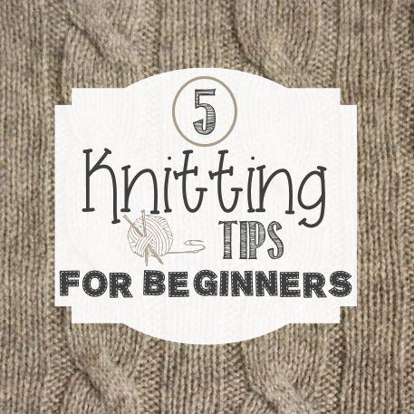 5 Knitting Tips for Beginners // via diybudgetgirl.com  http://www.diybudgetgirl.com/2013/11/18/knitting-for-beginners/