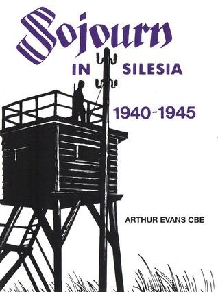 Booketta's Book Blog: Book Review: Sojourn In Silesia 1940-1945 - Arthur Evans CBE