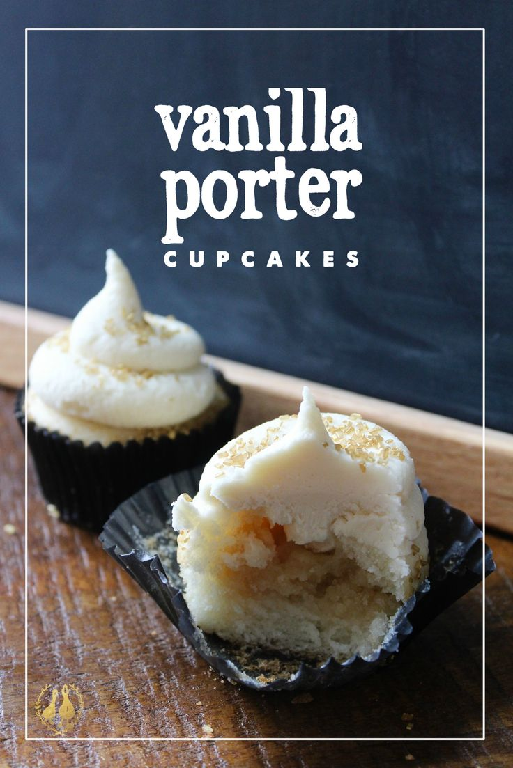 Vanilla Porter Cupcakes: Fluffy vanilla cupcakes filled with vanilla porter caramel and topped with white chocolate beer frosting.