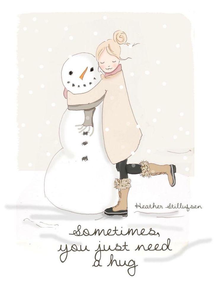 Sometimes you just need a hug - Heather Stillufsen