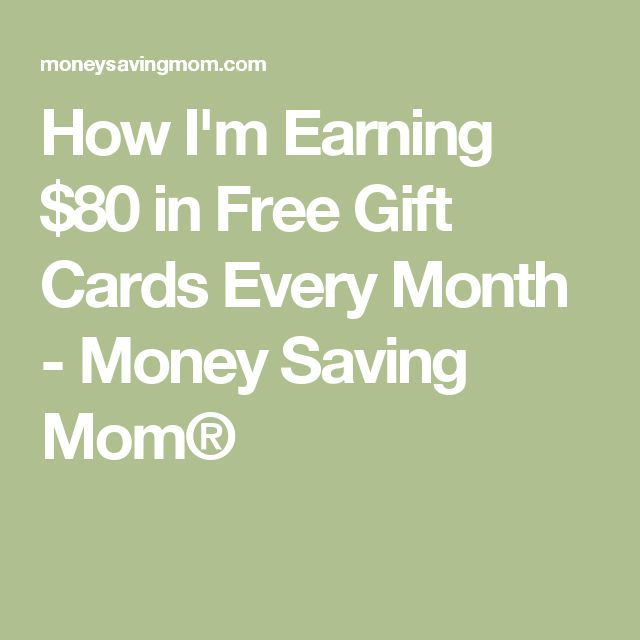 How I'm Earning $80 in Free Gift Cards Every Month - Money Saving Mom®