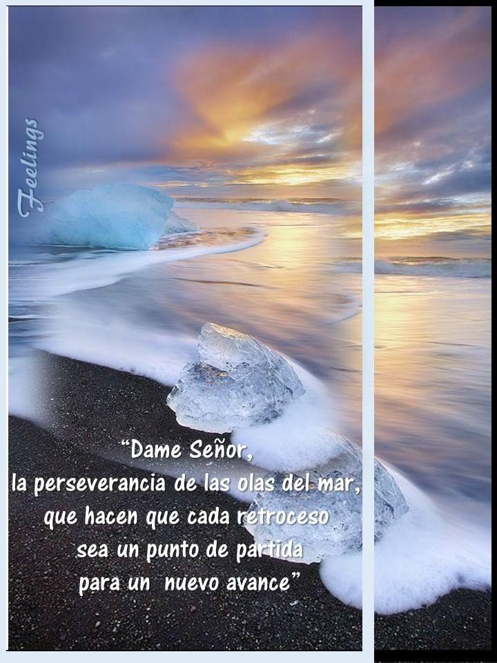 Dame Señor la perseverancia de las olas del mar