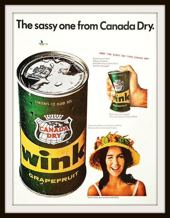 Wink Grapefruit Beverage by Canada Dry  The sassy one from Canada Dry. 1966 Canada Dry Wink Advertisement. Vintage Canada Dry Ad. Vintage soda ad. Vintage Wink ad. Vintage beverage ad.