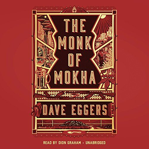 """The Monk of Mokha - A NEW YORK TIMES BESTSELLER""""A gripping, triumphant adventure"""" (Los Angeles Times) from bestselling author Dave Eggers, the incredible true story of a young Yemeni American man, raised in San Francisco, who dreams of resurrecting the ancient art of Yemeni coffee but finds himself ..."""