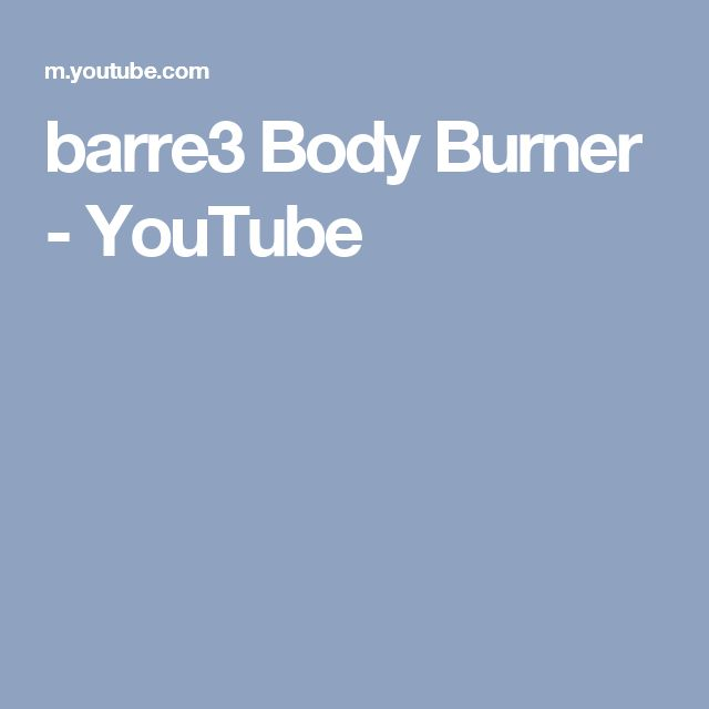 barre3 Body Burner - YouTube