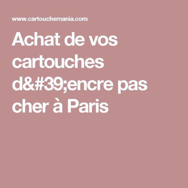 Achat de vos cartouches d'encre pas cher à Paris