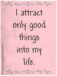 I like to put little positive notes under my door mat or bury them in pot plants near my front door. Daily Positive Affirmations for Prosperity