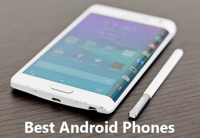 Top 10 Best Android Phones Leading Now
