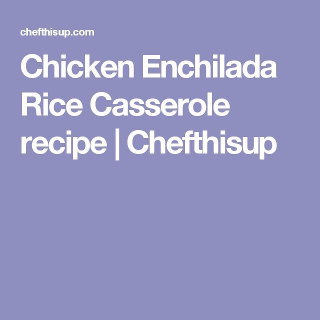 Chicken Enchilada Rice Casserole recipe | Chefthisup