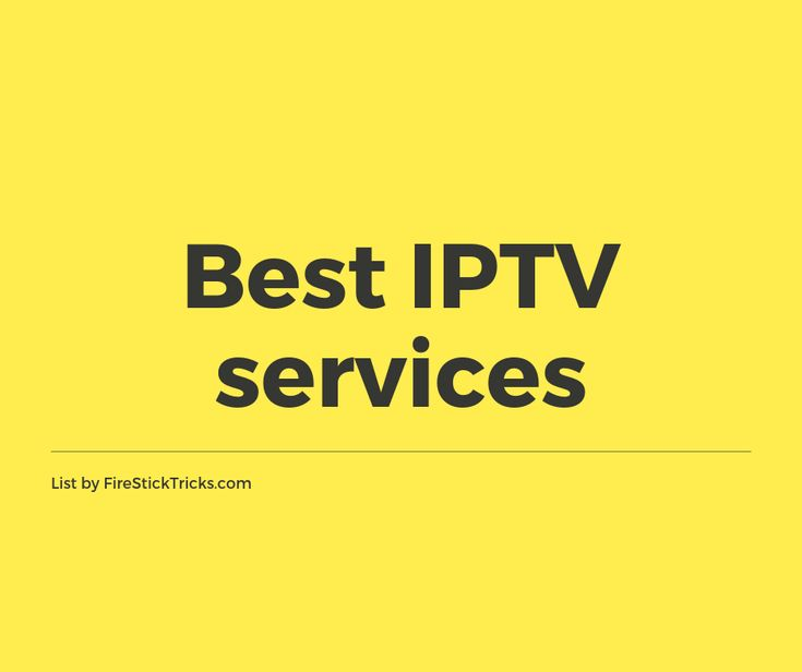 Best iptv service for firestick android tvpc may 2020