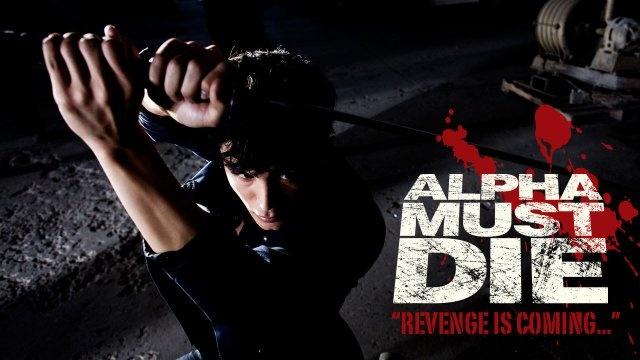 Alpha Must Die 2012