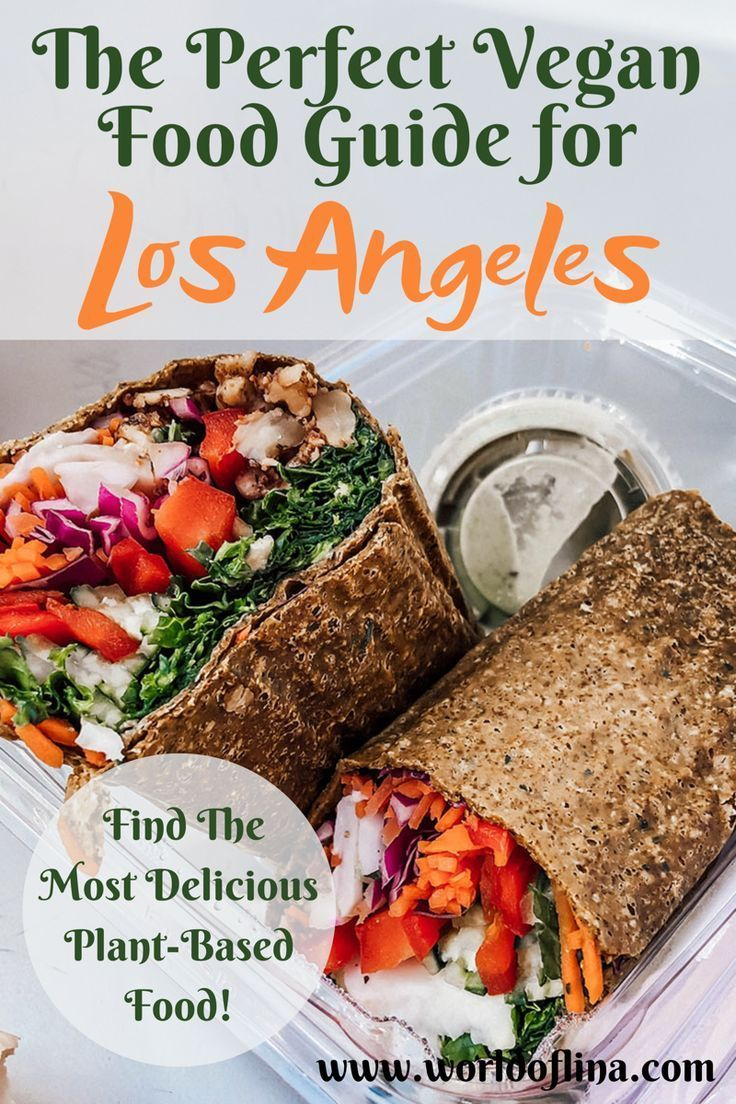 Los Angeles Is A Plant Based Paradise And Full Of Different Vegan Restaurants And Other Vegan Food Spots Here Is The Perfect Vega Food Guide Perfect Food Food