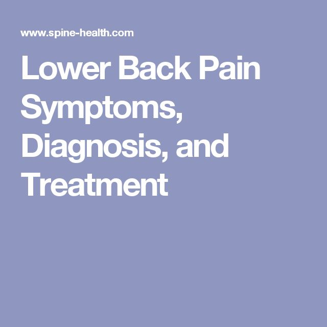 Lower Back Pain Symptoms, Diagnosis, and Treatment                                                                                                                                                                                 More #BackPainTipsThatCanHelp