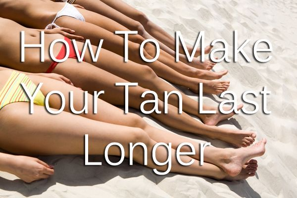 How To Make Your Tan Last Longer: 3
