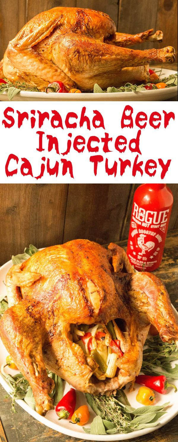 Cajun Turkey injected with Sriracha Beer - Turkey Recipes #Thanksgiving